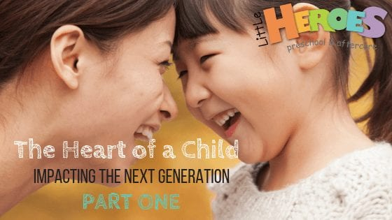 The Heart of a Child – Impacting the Next Generation: PART ONE