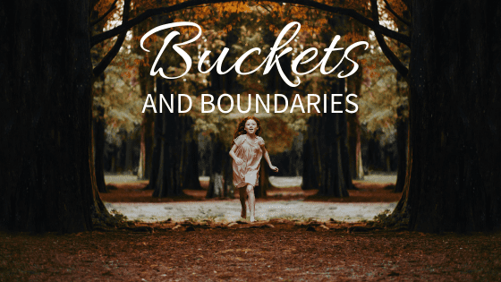 Buckets and Boundaries – Making Children Feel Safe and Happy!