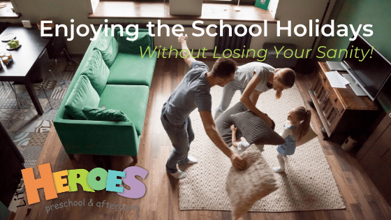 Enjoying the School Holidays While Keeping Your Sanity!